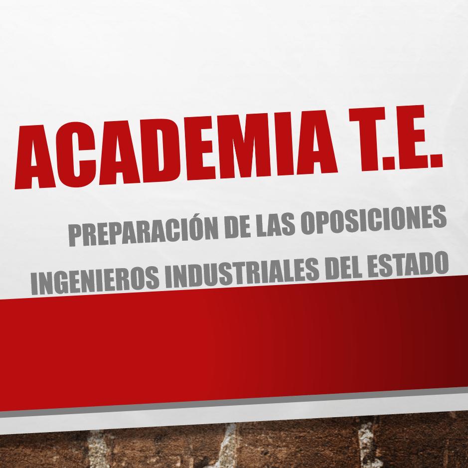 Academia T.E. - Preparación de las oposiciones al Cuerpo de Ingenieros Industriales del Estado y de la Comunidad de Madrid